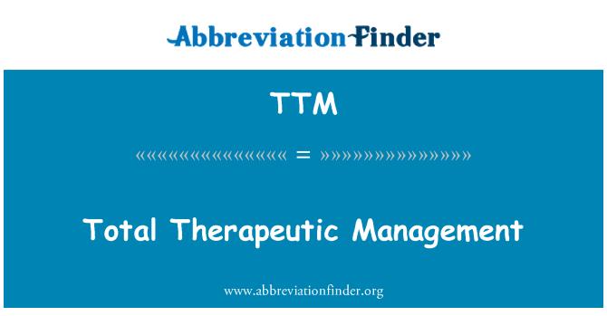 TTM: Total Therapeutic Management