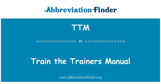 TTM: Train the Trainers Manual