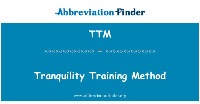 TTM: Tranquility Training Method