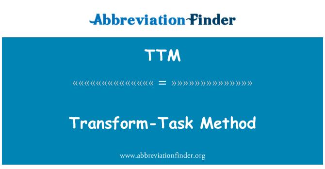 TTM: Transform-Task Method