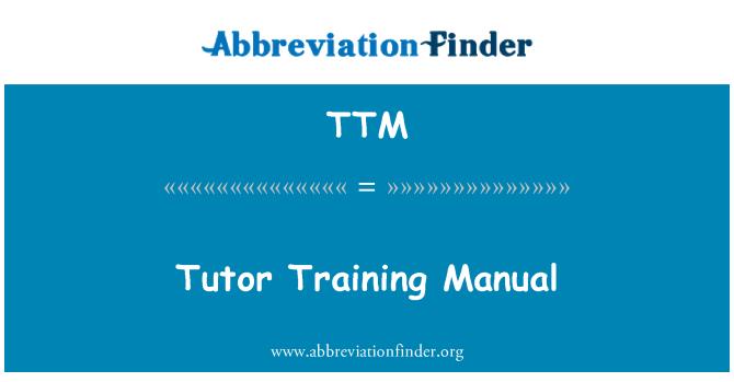 TTM: Tutor Training Manual