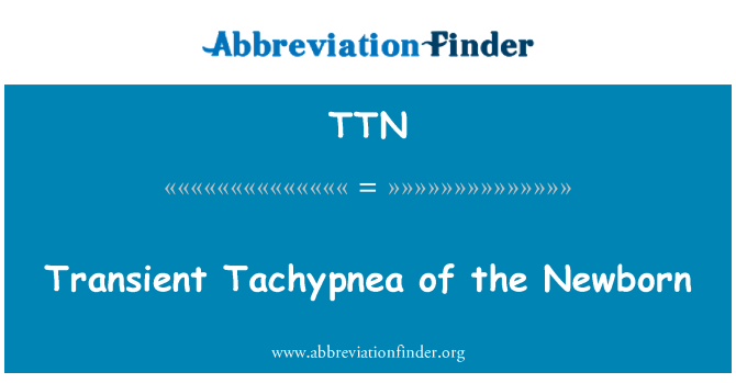 TTN: Transient Tachypnea of the Newborn