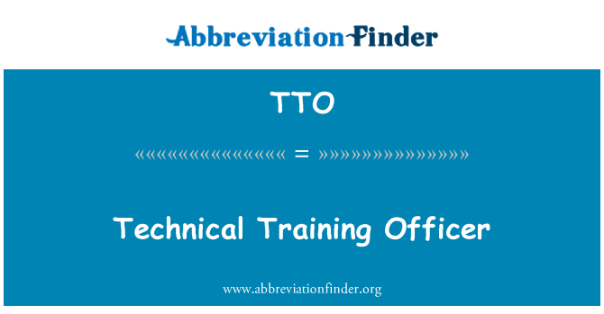 TTO: Technical Training Officer
