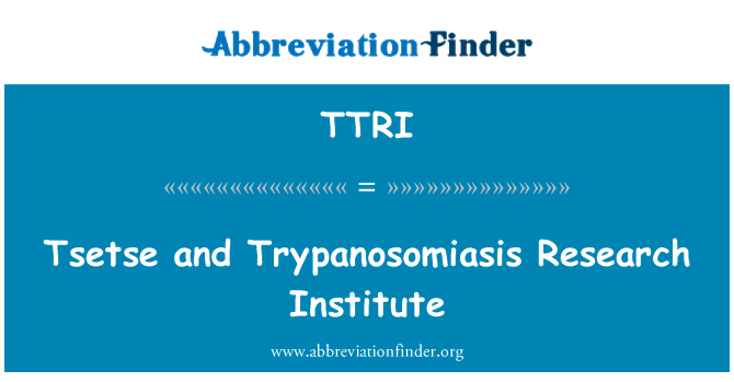 TTRI: Tsetse and Trypanosomiasis Research Institute