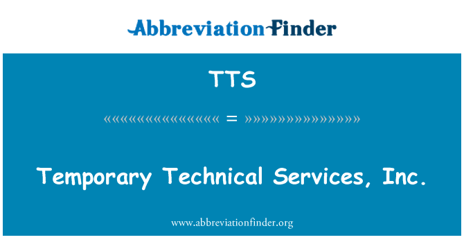 TTS: Temporary Technical Services, Inc.