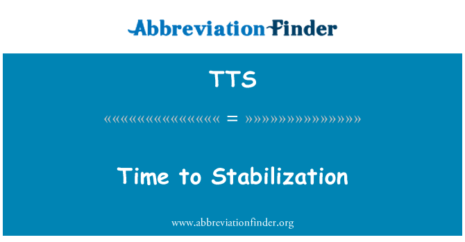 TTS: Time to Stabilization