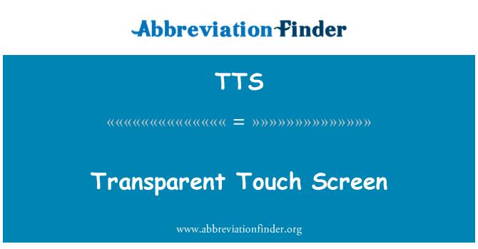 TTS: Transparent Touch Screen