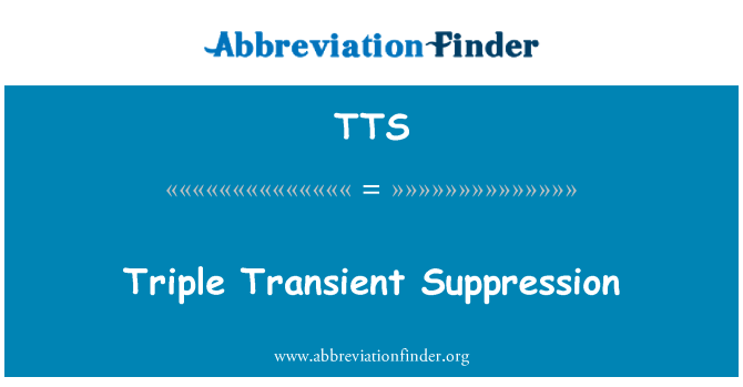 TTS: Triple Transient Suppression