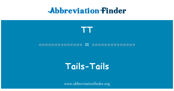 TT: Tails-Tails