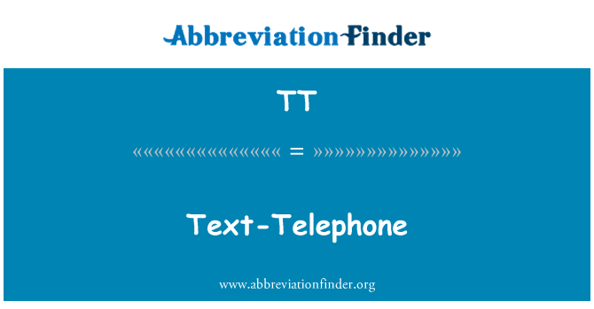 TT: Text-Telephone