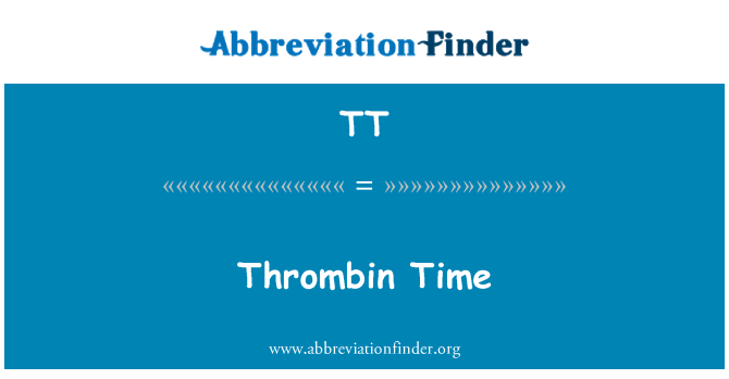TT: Thrombin Time