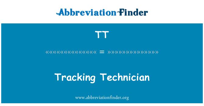 TT: Tracking Technician