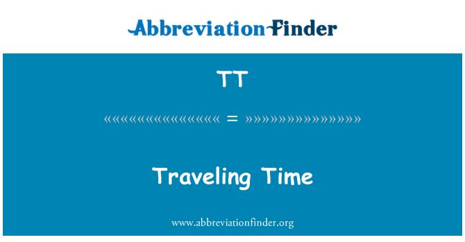 TT: Traveling Time