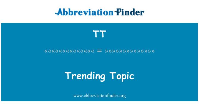 TT: Trending Topic