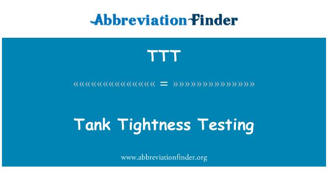 TTT: Tank Tightness Testing