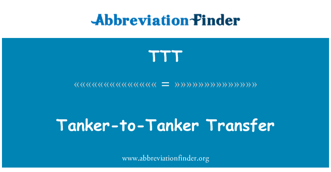 TTT: Tanker-to-Tanker Transfer