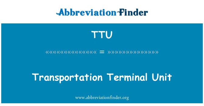 TTU: Transportation Terminal Unit