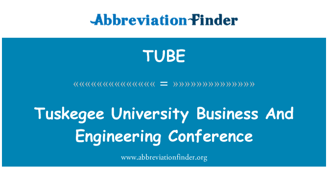 TUBE: Tuskegee University Business And Engineering Conference