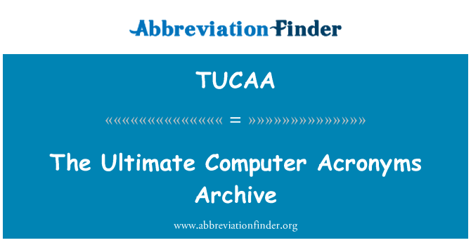TUCAA: Son bilgisayar kısaltmalar Arşiv