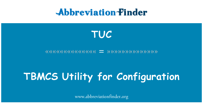 TUC: TBMCS Utility for Configuration