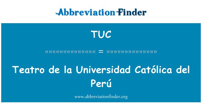 TUC: Teatro de la Universidad Católica del Perú
