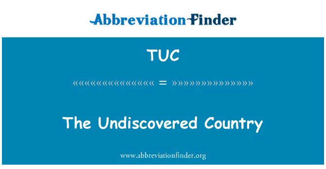 TUC: The Undiscovered Country