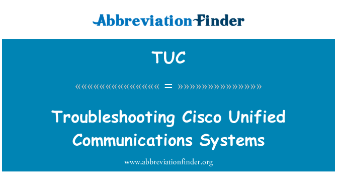 TUC: Troubleshooting Cisco Unified Communications Systems
