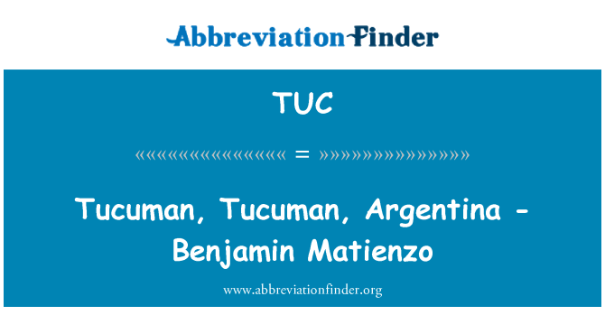 TUC: Tucuman, Tucuman, Argentina - Benjamin Matienzo