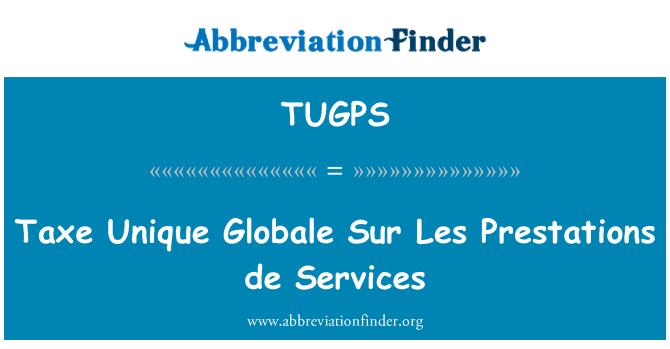 TUGPS: Taxe Unique Globale Sur Les Prestations de Services