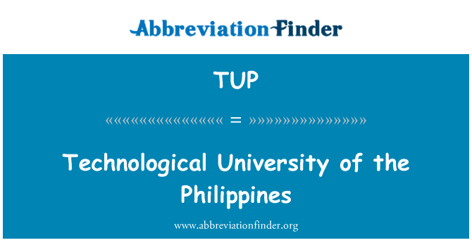 TUP: Technological University of the Philippines