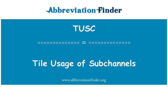 TUSC: Uso del azulejo de subcanales