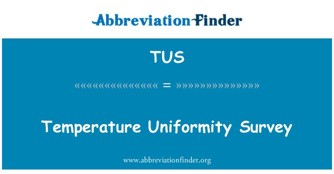 TUS: Temperature Uniformity Survey