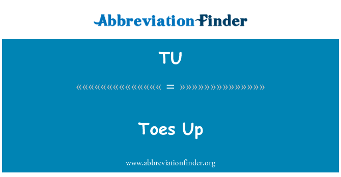 TU: Toes Up