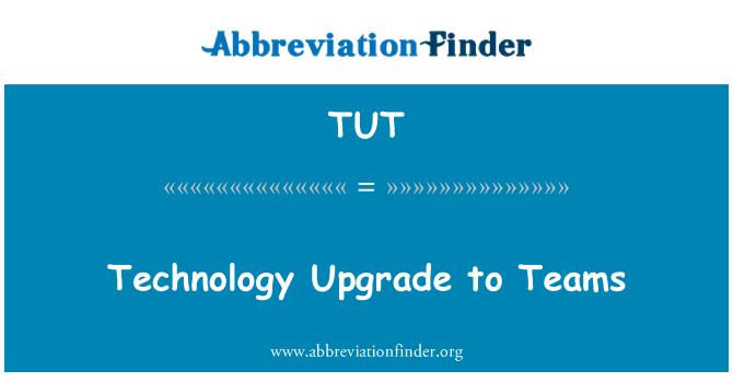 TUT: Tehnoloogia Upgrade võistkondadele