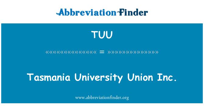 TUU: Tasmania University Union Inc.