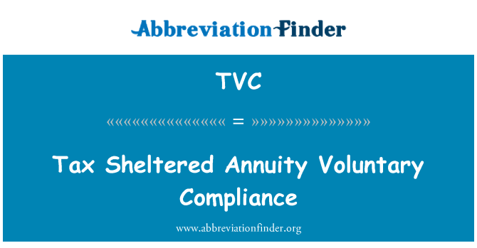 TVC: Tax Sheltered Annuity Voluntary Compliance