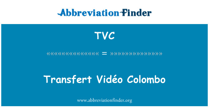 TVC: Transfert Vidéo Colombo