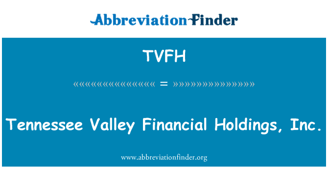 TVFH: Tennessee Valley Financial Holdings, Inc.