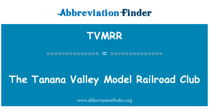 TVMRR: The Tanana Valley Model Railroad Club
