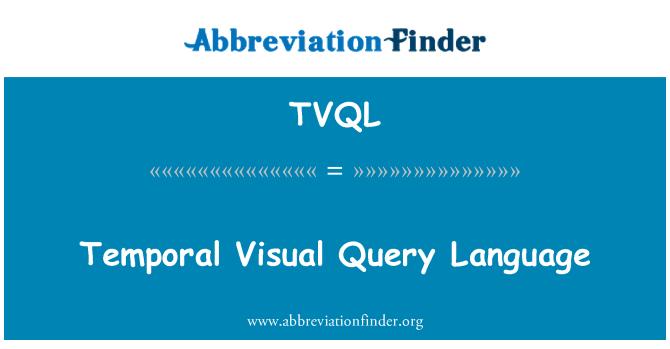 TVQL: Temporal Visual Query Language