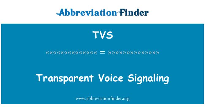 TVS: Transparent Voice Signaling
