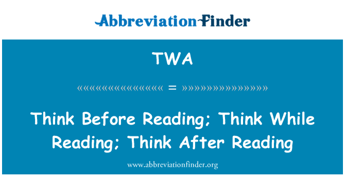 TWA: Think Before Reading; Think While Reading; Think After Reading