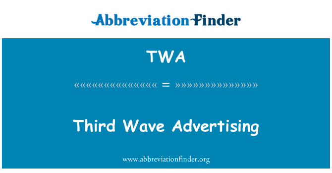 TWA: Third Wave Advertising