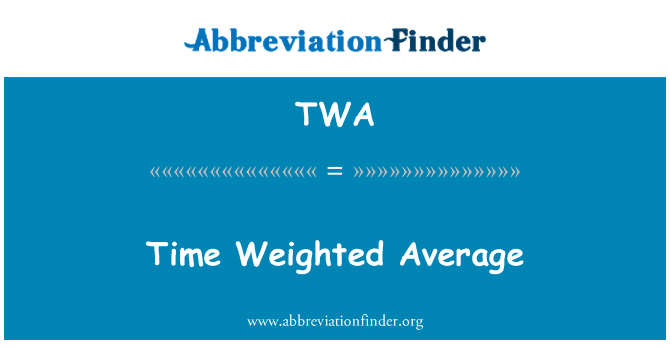 TWA: Time Weighted Average