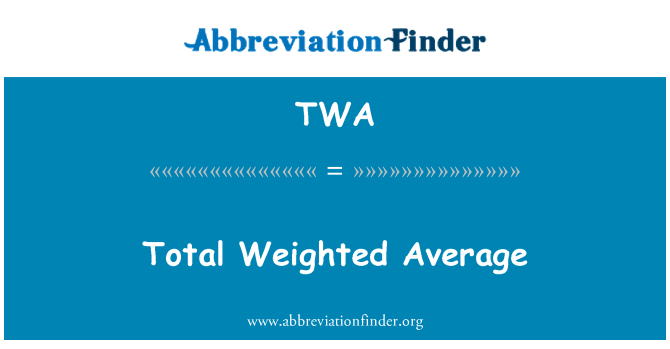 TWA: Total Weighted Average