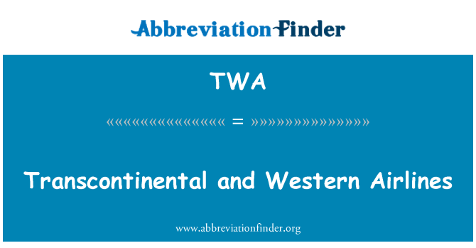 TWA: Transcontinental and Western Airlines