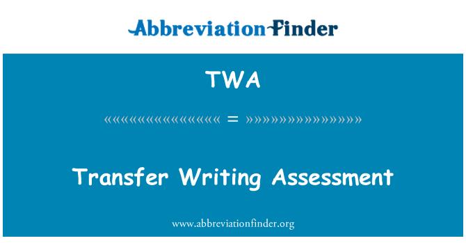 TWA: Transfer Writing Assessment
