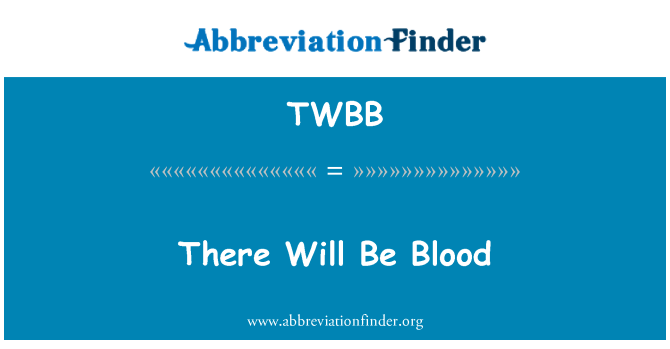TWBB: There Will Be Blood