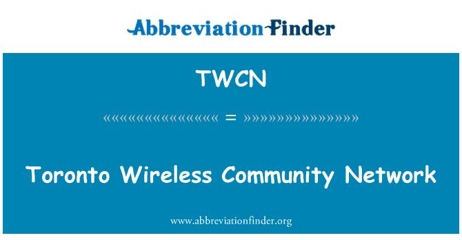 TWCN: Toronto Wireless Community Network