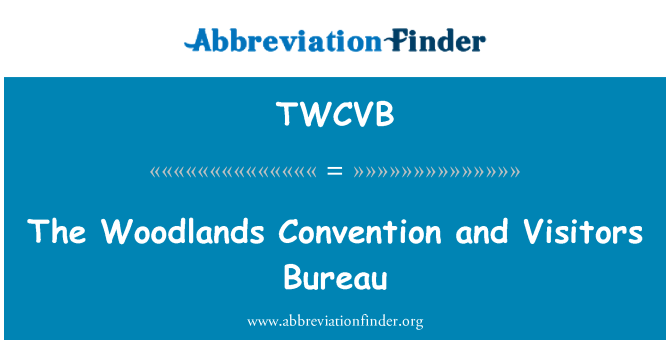 TWCVB: The Woodlands Convention and Visitors Bureau